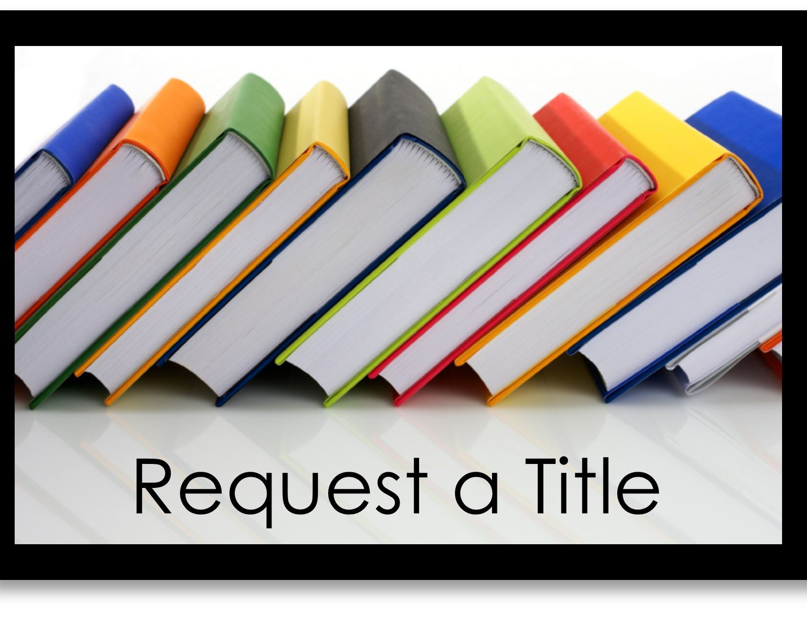 Request a Title with an image of books.